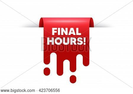 Final Hours Sale. Red Ribbon Tag Banner. Special Offer Price Sign. Advertising Discounts Symbol. Fin