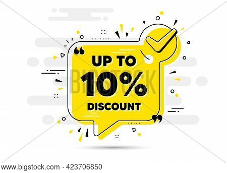 Up To 10 Percent Discount. Check Mark Chat Bubble Banner. Sale Offer Price Sign. Special Offer Symbo