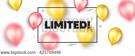 Limited Text. Balloons Frame Promotion Ad Banner. Special Offer Sign. Sale Promotion Symbol. Limited