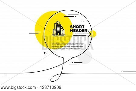 Skyscraper Buildings Icon. Continuous Line Chat Bubble Banner. City Architecture Sign. Town Symbol.