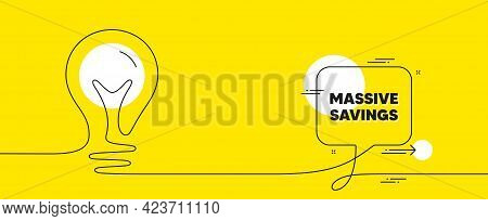 Massive Savings Text. Continuous Line Idea Chat Bubble Banner. Special Offer Price Sign. Advertising