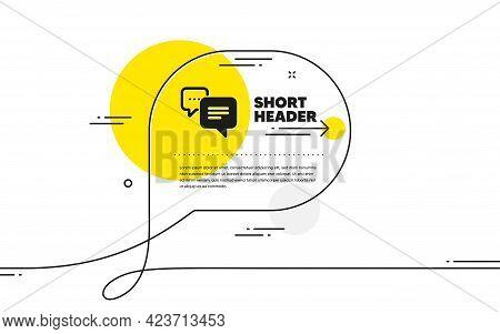 Dots Message Icon. Continuous Line Chat Bubble Banner. Chat Comment Sign. Speech Bubble Symbol. Dots