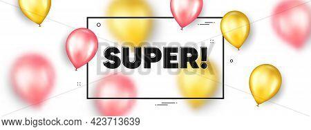Super Text. Balloons Frame Promotion Ad Banner. Special Offer Sign. Best Value Promotion Symbol. Sup