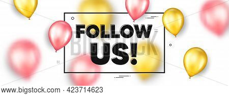 Follow Us Text. Balloons Frame Promotion Ad Banner. Special Offer Sign. Super Offer Symbol. Follow U