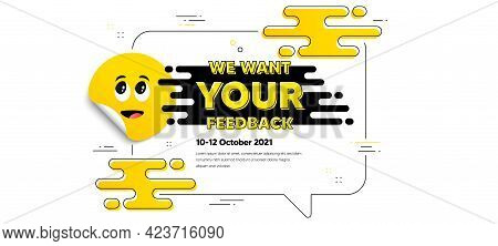 We Want Your Feedback Symbol. Cartoon Face Sticker With Chat Bubble Frame. Survey Or Customer Opinio
