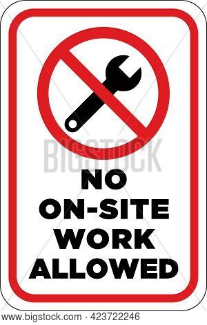 No On-site Work Allowed Sign | Vector Layout For Auto Parts Stores, Gas Stations And Apartment Compl