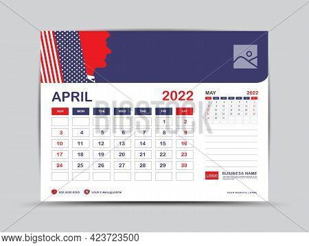 Calendar 2022 Design, April Month Template, Desk Calendar 2022 Layout, Usa Flag Background Concept,