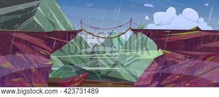 Mountain Landscape With Suspension Bridge Over Precipice And Rain. Vector Cartoon Illustration Of Hi