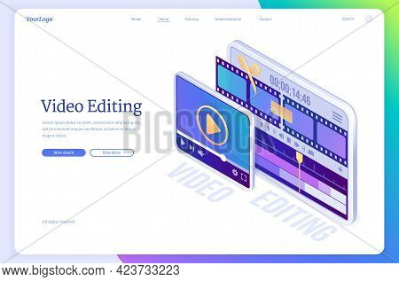 Video Editing Banner. Software For Montage Movie, Application For Edit Media Content And Film Produc