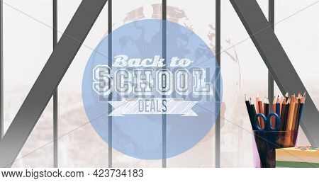 Composition of text school deals in white on blue circle, with school gate and stationery in pot. school, education and study concept digitally generated image.