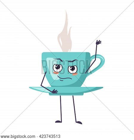 Cute Cup Of Tea Character With Emotions, Face, Arms And Legs. The Funny Or Proud, Domineering Mug Wi