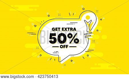 Get Extra 50 Percent Off Sale. Idea Yellow Chat Bubble Banner. Discount Offer Price Sign. Special Of