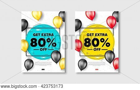 Get Extra 80 Percent Off Sale. Flyer Posters With Realistic Balloons Cover. Discount Offer Price Sig