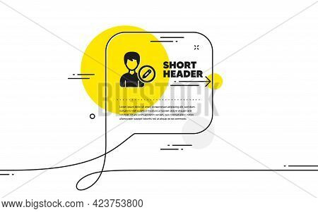 Edit User Icon. Continuous Line Chat Bubble Banner. Profile Avatar With Pencil Sign. Male Person Sil