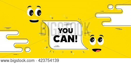 You Can Motivation Message. Cartoon Face Chat Bubble Background. Motivational Slogan. Inspiration Ph