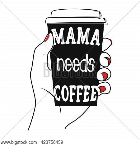 Doodle Mama Needs Coffee Quote For Decoration Design. Vector Illustration.