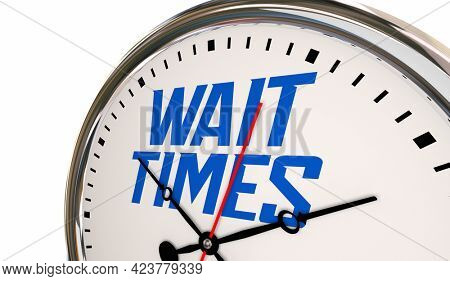 Wait Times Clock Your Turn Coming Anticipation Waiting 3d Illustration