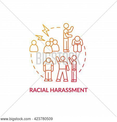 Racial Harassment Concept Icon. Racism In Social Situation Abstract Idea Thin Line Illustration. Hos