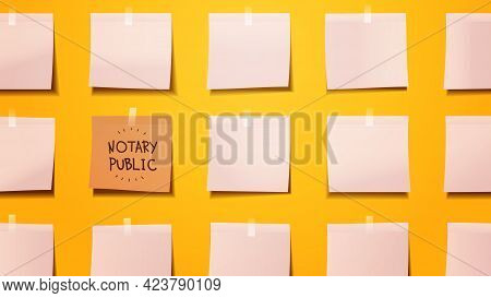Reminder Schedule Board Notary Public Written On Sticky Note Paper Signing And Legalization Document