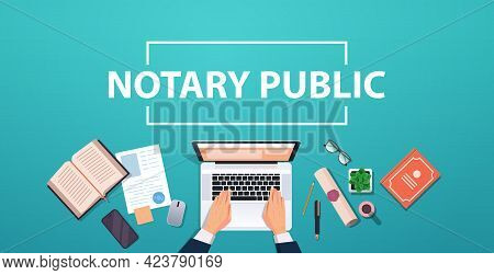 Notary Hands Working On Laptop Signing And Legalization Documents Lawyer Office Workplace Desk Top A