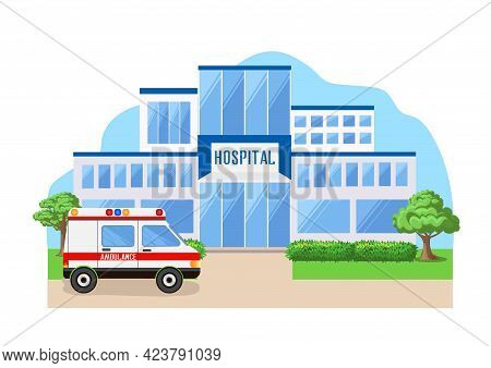 A Modern Hospital Building And A Parked Ambulance. Vector Illustration Of A Blot.