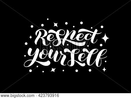 Respect Youself Brush Lettering. Motivational Quote For Shirt. Vector Stock Illustration For Clothin
