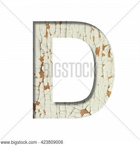 Rustic Font. The Letter D Cut Out Of Paper On The Background Of Old Rustic Wall With Peeling Paint A