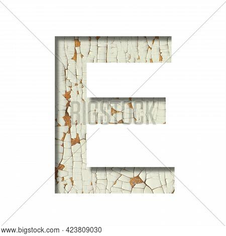 Rustic Font. The Letter E Cut Out Of Paper On The Background Of Old Rustic Wall With Peeling Paint A