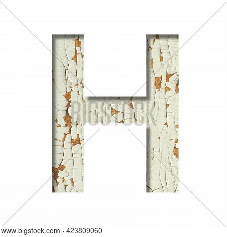 Rustic Font. The Letter H Cut Out Of Paper On The Background Of Old Rustic Wall With Peeling Paint A