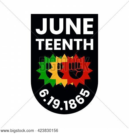 Juneteenth Freedom 06.19.1865. Three Clenched Fists In Air In Shield Shape. Vector Illustration Isol