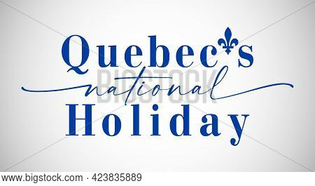 Quebec's National Holiday Congrats Concept. Day Of Quebec Creative Greetings. Isolated Abstract Desi