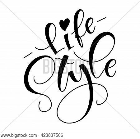 Lifestyle Handwritten Calligraphy With Doodle Heart, Vector Illustration With Black Text Isolated On