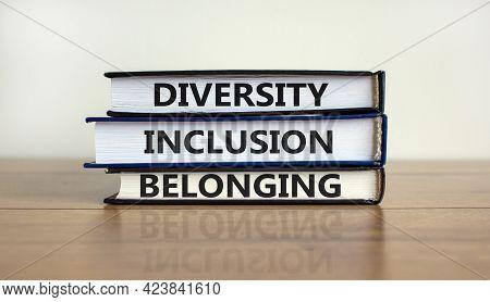 Diversity, Inclusion, Belonging Symbol. Books With Words 'diversity, Inclusion, Belonging' On Beauti
