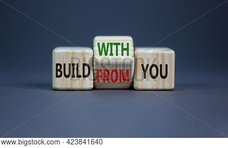 Build From Or With You Symbol. Turned The Wooden Cube And Changed Words 'build From You' To 'build W