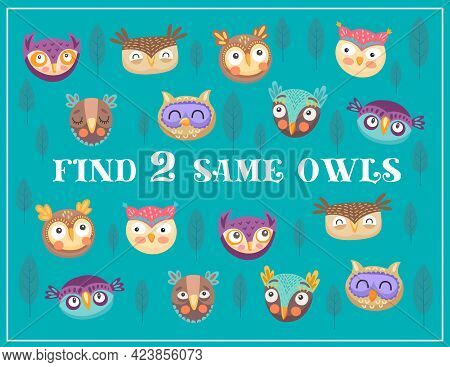 Find Two Same Owls Kids Maze Game. Vector Riddle With Cartoon Birds In Forest, Educational Children