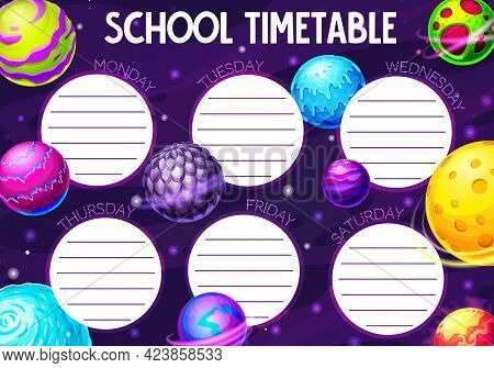 Cartoon Galaxy And Space Planets Vector School Timetable Schedule. Study Plan Or Education Time Tabl