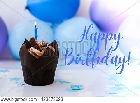 Happy Birthday Text Greeting Card. Birthday Cupcake With Candle. Holiday. Celebration Background.