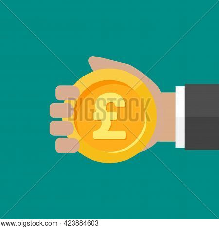 Hand With Pound Sterling Coin. Vector Flat Illustration On Blue. Give, Receive, Take, Earn Money. Fi