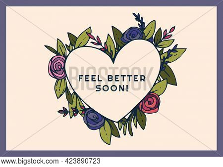 Composition of well wishes text with heart and flowers. get well wishes and communication concept digitally generated image.