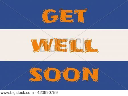 Composition of get well soon wishes text on blue and white striped background. get well wishes and communication concept digitally generated image.