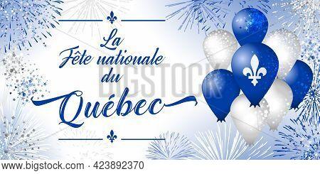 Quebec's National Holiday. Decorative French Typescript La Fete Nationale Du Quebec. Day Of Quebec C
