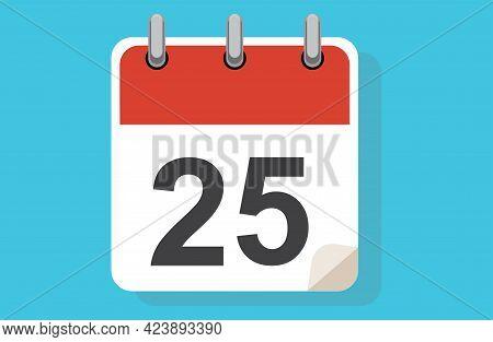 Day Twenty-five. Simple Calendar With Date 25. Flat Calendar Icon Vector Illustration. Calendar Icon