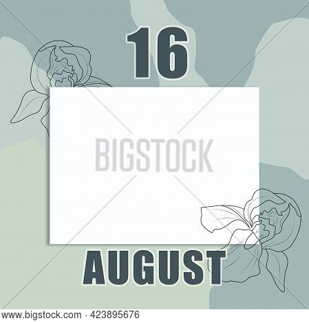 August 16. 16-th Day Of The Month, Calendar Date.a Clean White Sheet On An Abstract Gray-green Backg