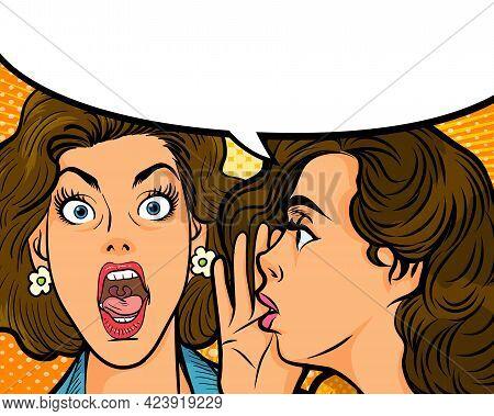 Woman Whispering Gossip Or Secret To Her Friend With Speech Bubble In Pop Art Retro Comic Style.