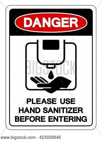 Danger Please Use Hand Sanitizer Befor Entering Symbol Sign ,vector Illustration, Isolate On White B
