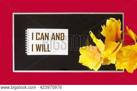 I Can And Will Text Written On Notepad And Black Background