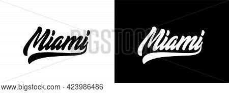 Miami Hand Lettering Design. Vector Handwritten Text For Design T-shirt, Hoodie, Baseball Cap. Miami