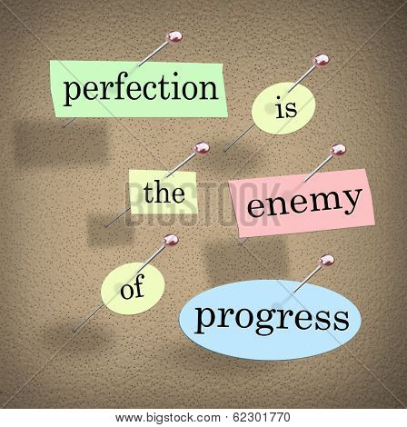 Perfection is the Enemy of Progress Quote Saying
