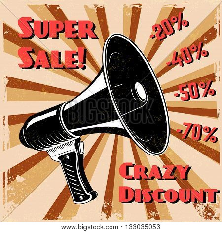 Super sale. Crazy discount. Old style megaphone on grunge background. Vector illustration.