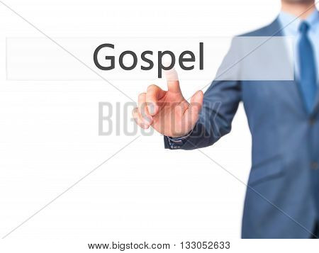 Gospel - Businessman Hand Pressing Button On Touch Screen Interface.